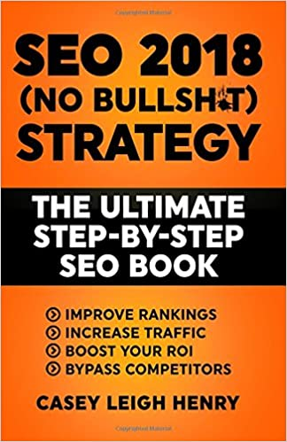 Click Image And Button Bellow To Read Or DOWNLOAD Online SEO 2018 No Bullsht Strategy The ULTIMATE Step By Book Easy Understand Search