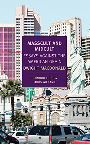Masscult and Midcult: Essays Against the American Grain (New York Review Books Classics) by Dwight Macdonald