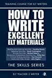 img - for How To Write Excellent ELT Materials: The Skills Series (Volume 1) book / textbook / text book