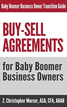 Buy-Sell Agreements for Baby Boomer Business Owners (The Baby Boomer Business Owner Transition Guide Series) by [Mercer, Z. Christopher]