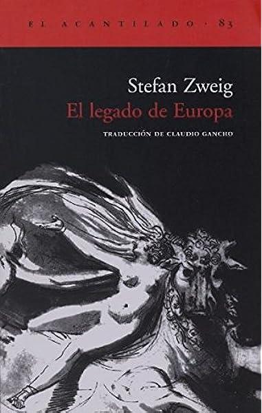 El legado de Europa: 83 (El Acantilado): Amazon.es: Zweig, Stefan, Gancho Hernández de la Huerta, Claudio: Libros