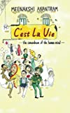img - for C'est La Vie: The Conundrum of the Human Mind book / textbook / text book