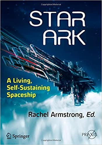 Book Star Ark: A Living, Self-Sustaining Spaceship (Springer Praxis Books) (2016-11-15)
