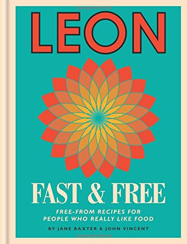 Leon: Fast & Free by Jane Baxter, Henry Dimbleby, John Vincent