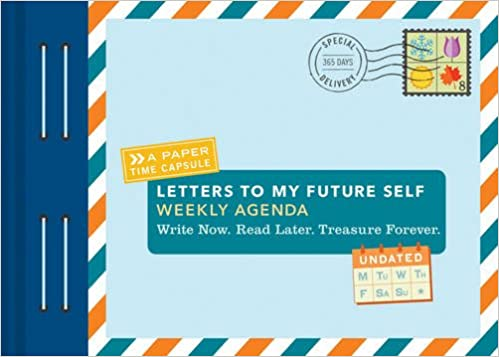 Letters To My Future Self Weekly Agenda: Write Now. Read Later