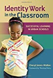 Identity Work in the Classroom: Successful Learning in Urban Schools