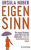 Fischer Paperback: Eigensinn: Die starke Strategie gegen Burn-out und Depression – und für ein selbstbestimmtes Leben