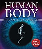 Human Body: the Animated 3-D Guide, Miranda Smith, 1607102471