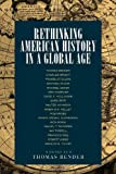Rethinking American History in a Global Age, Bender, Thomas, 0520230574