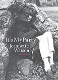 It's My Party: A Memoir