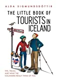ISBN: 9935936910 - The Little Book of Tourists in Iceland: Tips, tricks, and what the Icelanders really think of you