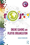 Online Gaming and Playful Organization, Harald Warmelink, 0415838584