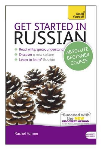 Get Started in Russian Absolute Beginner Course: The essential introduction to reading, writing, speaking and understanding a new language (Teach Yourself)
