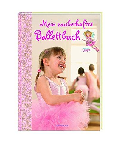 Mein zauberhaftes Ballettbuch - Prinzessin Lillifee (Kreativ- und Sachbücher)