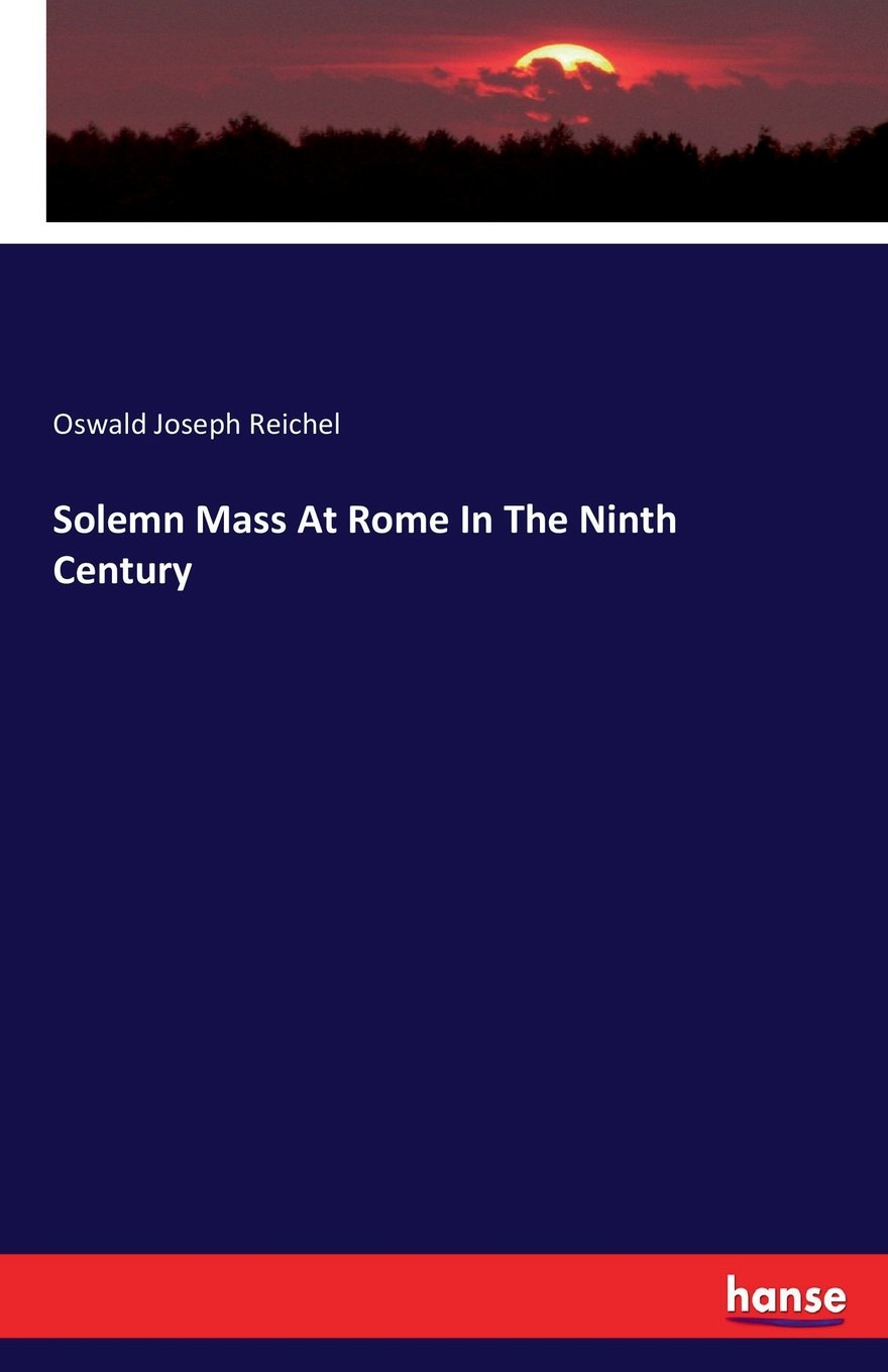 Download Solemn Mass At Rome In The Ninth Century PDF