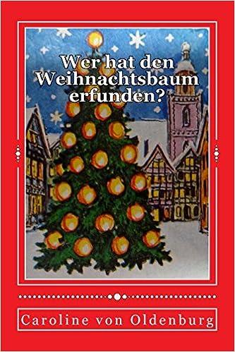Wer Hat Den Tannenbaum Erfunden.Amazon Com Wer Hat Den Weihnachtsbaum Erfunden Ein
