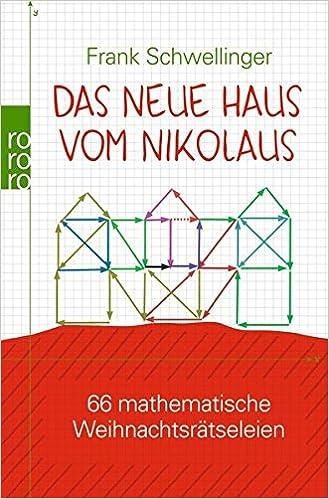 Awesome Das Neue Haus Vom Nikolaus: 66 Mathematische Weihnachtsrätseleien:  Amazon.de: Frank Schwellinger: Bücher