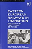 Eastern European Railways in Transition : 19th to 21st Centuries, , 140942782X