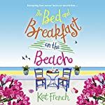The Bed and Breakfast on the Beach: A summer sizzler full of sun, sea and sand | Kat French