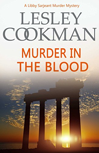 Murder in the Blood (Libby Sarjeant Murder Mystery Book 15)