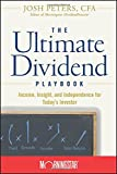 The Ultimate Dividend Playbook: Income, Insight and Independence for Today's Investor