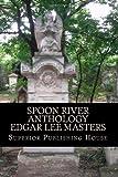 Spoon River Anthology Edgar Lee Masters, Edgar Lee Masters, 1450584357
