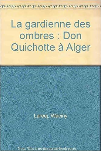 La gardienne des ombres : Don Quichotte à Alger pdf, epub