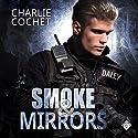 Smoke & Mirrors: THIRDS, Book 7 | Livre audio Auteur(s) : Charlie Cochet Narrateur(s) : Mark Westfield