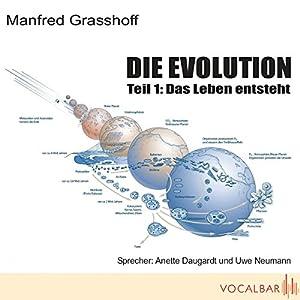 Das Leben entsteht (Die Evolution, Teil 1) Hörbuch
