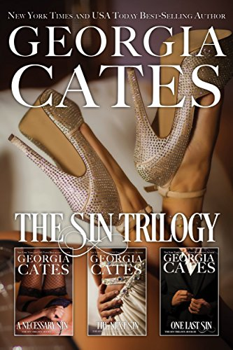 The Sin Trilogy Bundle: A Necessary Sin, The Next Sin, One Last Sin by [Cates, Georgia]