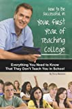 How to Be Successful in Your First Year of Teaching College, Terry Webster, 1601382197