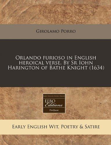 Read Online Orlando furioso in English heroical verse. By Sr Iohn Harington of Bathe Knight (1634) ebook