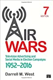 img - for Air Wars: Television Advertising and Social Media in Election Campaigns, 1952-2016 (Seventh Edition) book / textbook / text book
