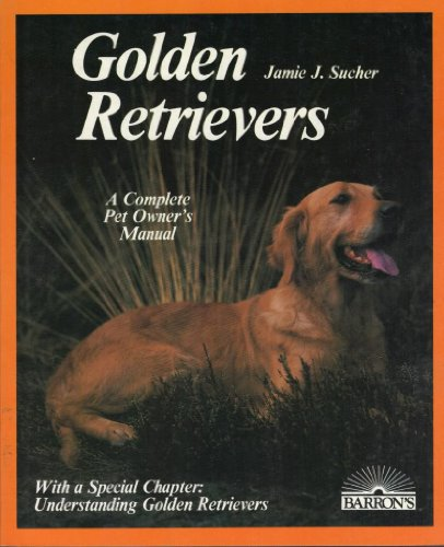 Golden Retrievers: Everything about Purchase, Care, Nutrition, Breeding, Behavior and (Everything Golden Retriever Book)
