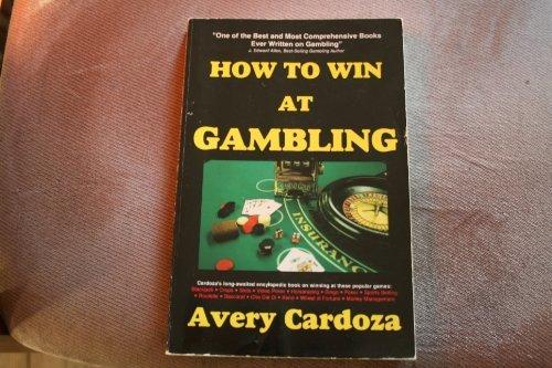 How to Win at Gambling by Avery Cardoza (1993-12-02)
