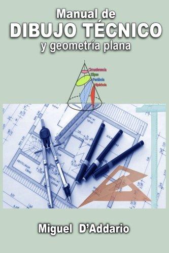 Manual de dibujo tecnico: Y geometria plana (Spanish Edition) [Miguel D'Addario] (Tapa Blanda)