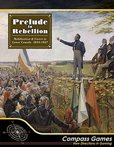 (CPS: Prelude to Rebellion, Mobilization & Unrest in Lower Canada, 1834-37, Boardgame)