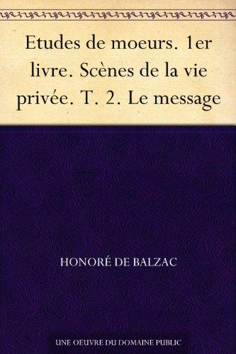 Etudes De Moeurs 1er Livre Scenes De La Vie Privee T 2 Le Message French Edition