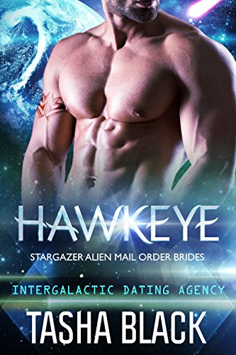 Hawkeye: Stargazer Alien Mail Order Brides #9 (Intergalactic Dating Agency)