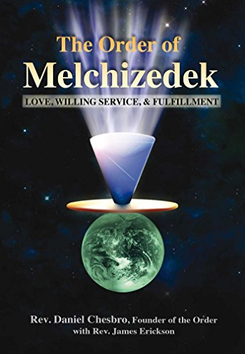 The Order Of Melchizedek  Love  Willing Service  Fulfillment