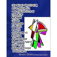 lära absract expressionism action painting stil i den grafiska stilen av Franz Kline MÅLARBOK lätt kul avkopplande för vuxna Och barn: använda som ett minnessak dekorera väggar som gratulationskort unikt original handgjorda ritningar  av konstnären Grace Divine