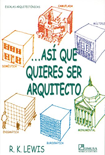 Asi que quieres ser arquitecto/ So you Want to be an Architect (Spanish Edition)