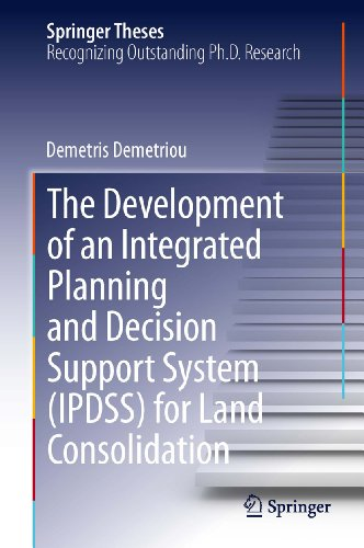Download The Development of an Integrated Planning and Decision Support System (IPDSS) for Land Consolidation (Springer Theses) Pdf