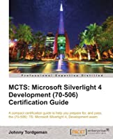 MCTS: Microsoft Silverlight 4 Development (70-506) Certification Guide Front Cover
