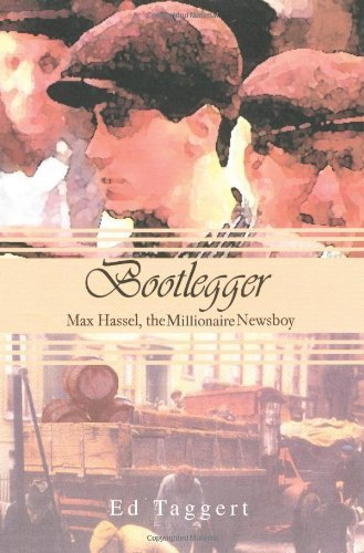 Zebra Newsboy - Bootlegger: Max Hassel, The Millionaire Newsboy Paperback February 10, 2003