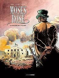 Moses Rose, tome 1 : La balade de l'Alamo par Patrick Cothias
