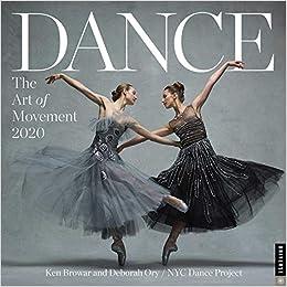 Best Art Books 2020 Dance: The Art of Movement 2020 Wall Calendar: Ken Browar, Deborah