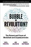 Blockchain Bubble or Revolution: The Present and