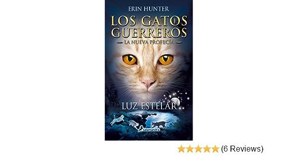 Amazon.com: Luz estelar: Los gatos guerreros - La nueva profecía IV (Juvenil nº 4) (Spanish Edition) eBook: Erin Hunter: Kindle Store