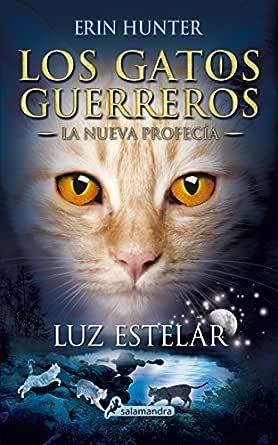 Luz estelar (Los Gatos Guerreros | La Nueva Profecía 4): . eBook ...